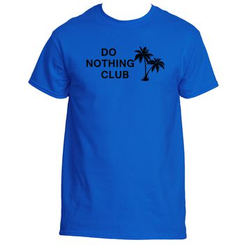 Do Nothing Club| Ultra Cotton® Unisex T Shirt | Underground Statements