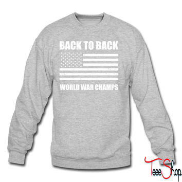 Back to Back World War Champs crewneck sweatshirt