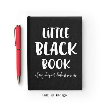 Writing Journal, Hardcover Notebook, Sketchbook, Diary, Unique Gift Under 20, Gift for Writers - Little Black Book Of My Darkest Secrets