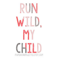 Baby Girl Gift/Nursery Art-Run Wild My Child-Pink and Gray-Nursery Decor/Wall Art from paper and palette