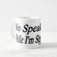 No Speakin While I'm Sippin 3D Mug