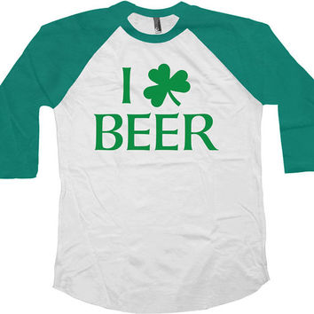 St Patricks Day Raglan I Love Beer American Apparel St Pattys Day Shirt Raglan Sleeves 3/4 Sleeve T Shirt Beer Gifts Baseball Raglan - SA564