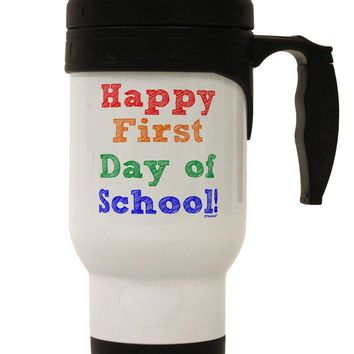 Happy First Day of School Stainless Steel 14oz Travel Mug