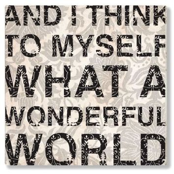 And I Think To Myself, What A Wonderful World - Wall Art Wood Block