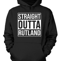 Straight Outta Rutland County. Cool Gift - Hoodie