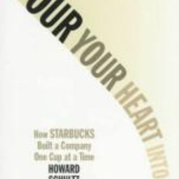 Product - Pour Your Heart into It: How Starbucks Build a Company One Cup at a Time
