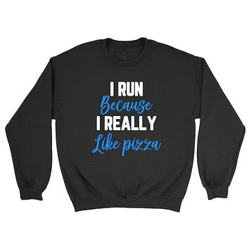 I run because I really like pizza, funny running, workout, gym outfit, graphic Crewneck Sweatshirt