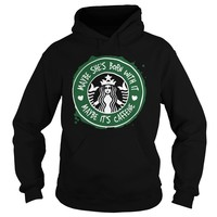 Maybe she's born with it maby it's caffeine Starbucks shirt Hoodie