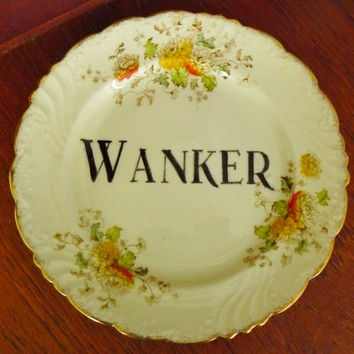 Wanker hand painted vintage china bread and butter plate with hanger recycled humour arse display
