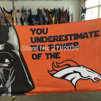Your Are Underestimate The Power Of The Denver Broncos Flag Design World Series Super Bowl Champions Denver Broncos Banner Flag