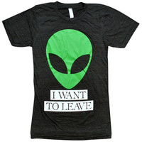 'I Want to Leave' Shirt
