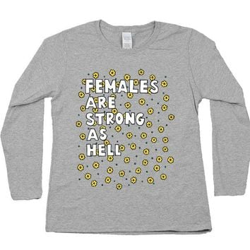 Females Are Strong As Hell -- Women's Long-Sleeve