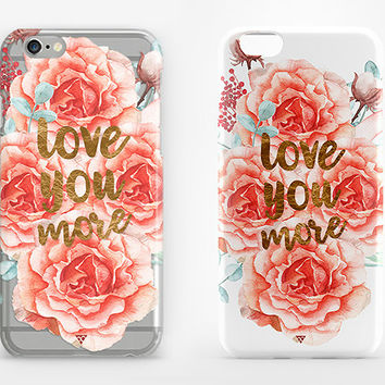 Transparent iPhone 6 Case Flowers LOVE YOU MORE Print Cover iPhone 6S Rubber Hard Case iPhone 5S Clear Case iPhone 5S Rubber Case Clear