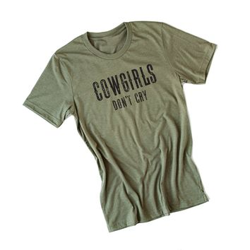 Cowgirls Don't Cry Tee