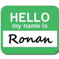 Ronan Hello My Name Is Mouse Pad