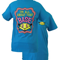 Southern Couture I'm All About That Base Softball Sports Funny Girlie Bright T Shirt
