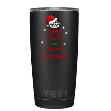 YETI Keep Calm and Happy Holidays on Black 20 oz Tumbler Cup