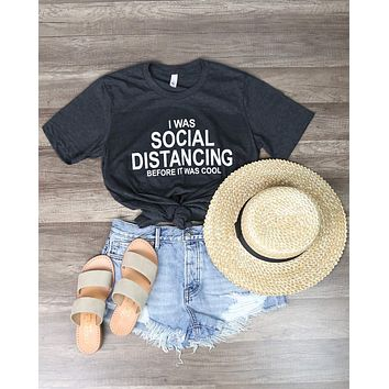 Distracted - I Was Social Distancing Before It Was Cool Funny Graphic Tee in Dark Charcoal Grey