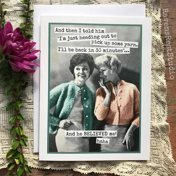 Told Him I'm Just Heading Out To Pick Up Some Yarn Funny Vintage Style Anniversary Card Valentines Day Card Love Card FREE SHIPPING