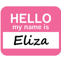 Eliza Hello My Name Is Mouse Pad