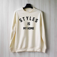 Harry Styles is My Homie Sweatshirt Sweater Shirt – Size XS S M L XL