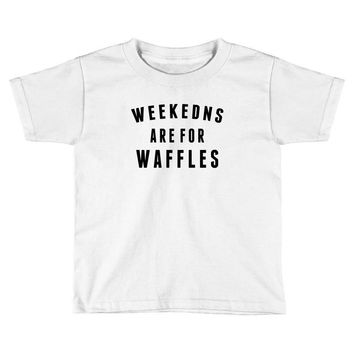 Weekends Are For Waffles Toddler T-shirt