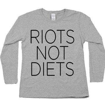 Riots Not Diets -- Women's Long-Sleeve