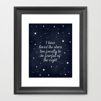 Quote: I have loved the stars too fondly Framed Art Print by PrintableWisdom | Society6