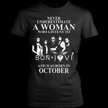 Never Underestimate A Woman Who Listens To Bon Jovi And Was Born In October T-Shirt