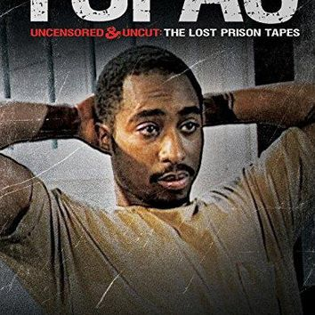 Tupac Shakur & Ken Peters - Tupac Uncensored and Uncut: The Lost Prison Tapes
