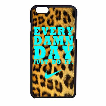 Every Damn Day Just Do It Nike Leopard Tiffany iPhone 6 Case