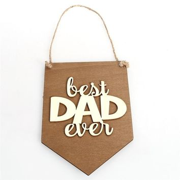 'Best Dad Ever' Gift for Dad Wooden Sign