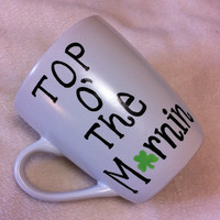 Top O' The Mornin Coffee Mug