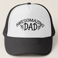 Awesomazing Dad Trucker Hat
