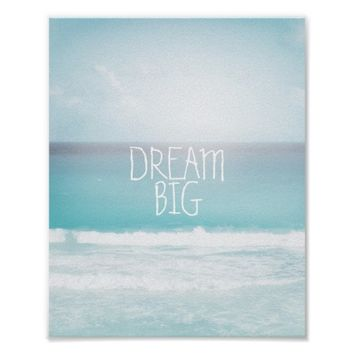 ocean and sky poster motivational quote dream big