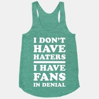 I Don't Have Haters. I Have Fans in Denial