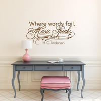 Where Words Fail Music Speaks Wall Decal Quote by Hans Christian Andersen - Music Notes Wall Decal Vinyl Lettering Music Lover Gifts K175