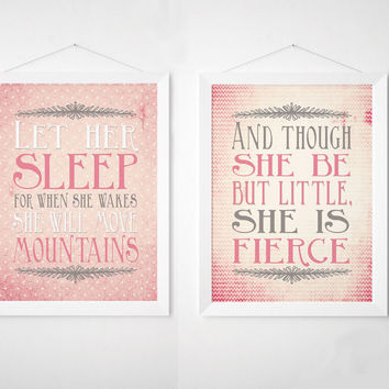 Nursery Print Set - And though she be but little she is fierce - Let her sleep for when she wakes, Nursery Wall Art