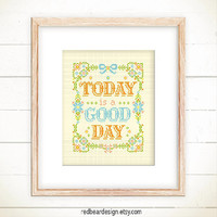 Quote Cross stitch pattern PDF - Today is a Good Day -Xstitch Instant download - Modern Funny Colorful Typographic Spring Floral Folk Wreath