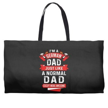I'm a German Dad Just Like a Normal Dad Except More Awesome Weekender Totes