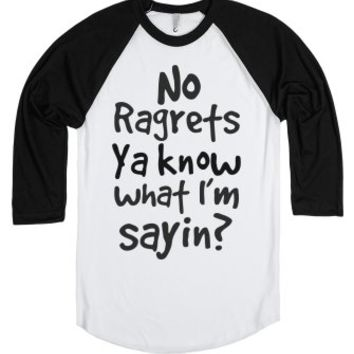 No Ragrets-Unisex White/Black T-Shirt