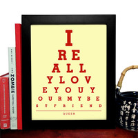 Queen, I Really Love You Your My Best Friend, Eye Chart, 8 x 10 Giclee Art Print, Buy 3 Get 1 Free