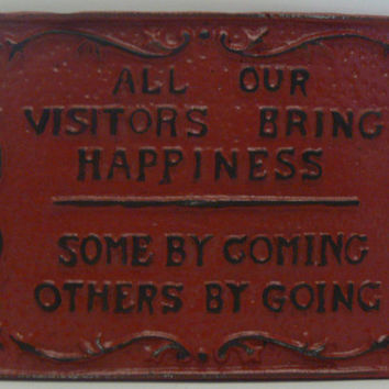 All Our Visitors Bring Happiness Some by Coming Others by Going Cast Iron Painted Colonial Red Wall Decor Sign, Shabby Chic