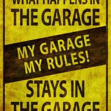 What Happens in the Garage Stays in the Garage Metal Parking Sign