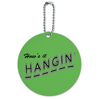 How's It Hangin' Casual Hello Greeting Round ID Card Luggage Tag