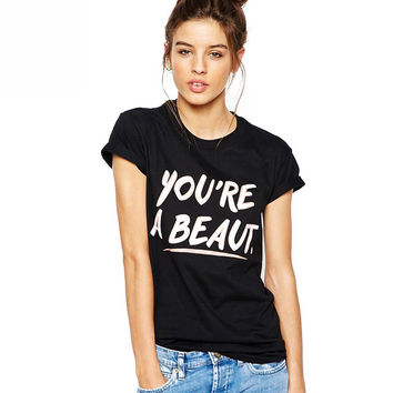 You're A Beaut Print Short Sleeve Graphic Tee