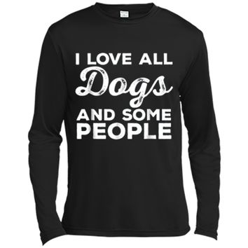 I Love All Dogs  Funny Introvert Doggy Lover  Long Sleeve Moisture Absorbing Shirt