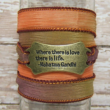 SILK Wrap Bracelet - Beautiful Plum/Peach Hand dyed 100% Silk Ribbon - Gandhi ~ Where there is love there is life ~ quote connector