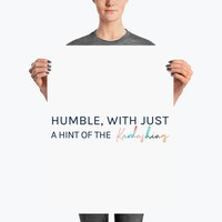Humble, With Just a Hint of The Kardashians Poster