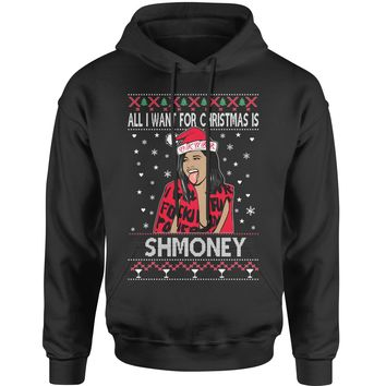All I Want For Christmas Is Shmoney Ugly Christmas Adult Hoodie Sweatshirt